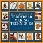 The Complete Book of Teddy-Bear Making Techniques -By Alicia Merrett , Ann Stephens
